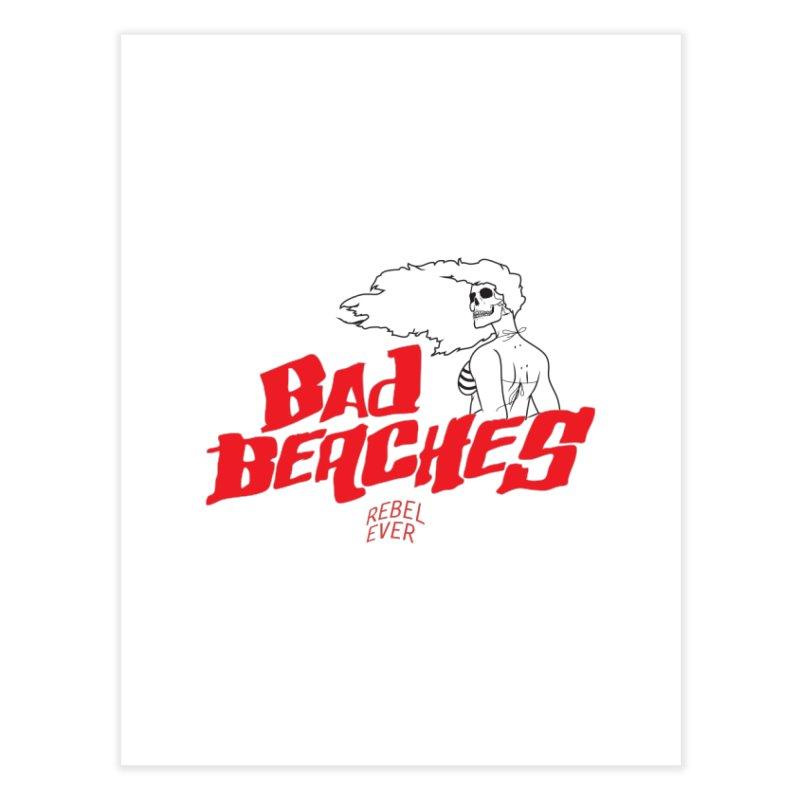 Bad Beaches II Home Fine Art Print by Rebel Mulata