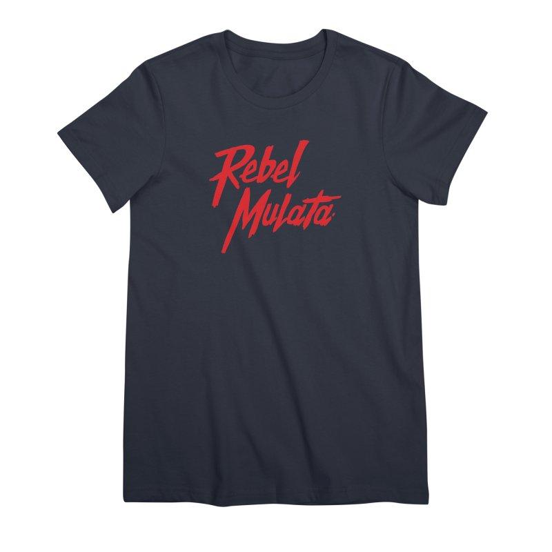Original Women's Premium T-Shirt by Rebel Mulata