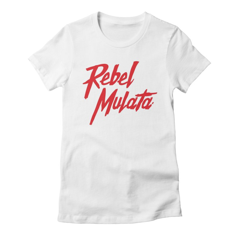 Original Women's Fitted T-Shirt by Rebel Mulata