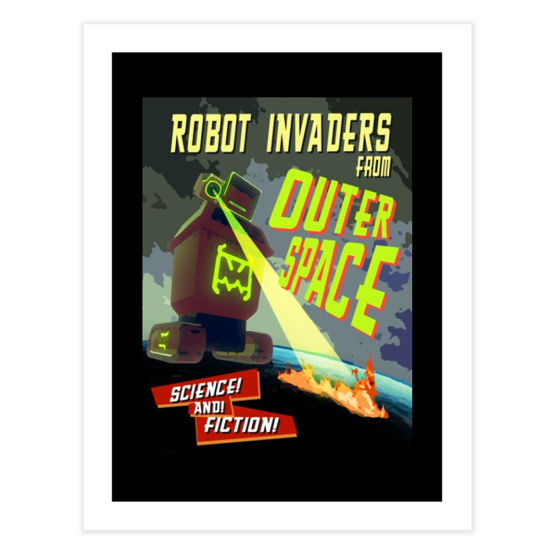 Robot invaders from outer space poster Home Fine Art Print by Rec Room Official Gear