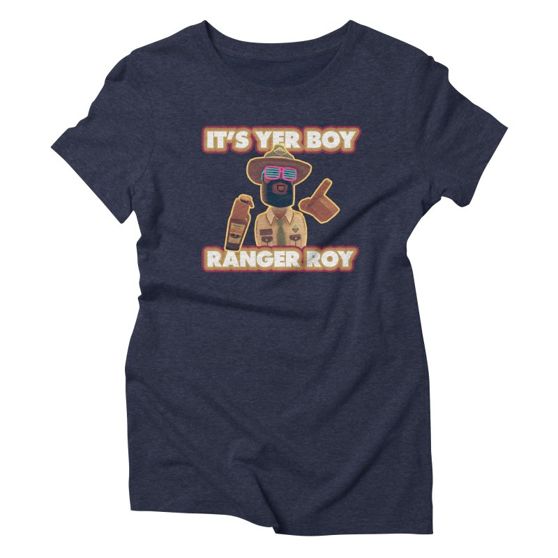 Its Yer Boy! Ranger Roy! Women's T-Shirt by Rec Room Official Gear