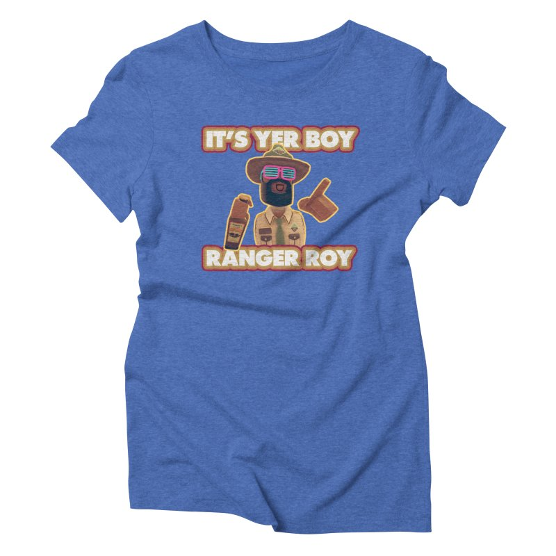 Its Yer Boy! Ranger Roy! Women's Triblend T-Shirt by Rec Room Official Gear