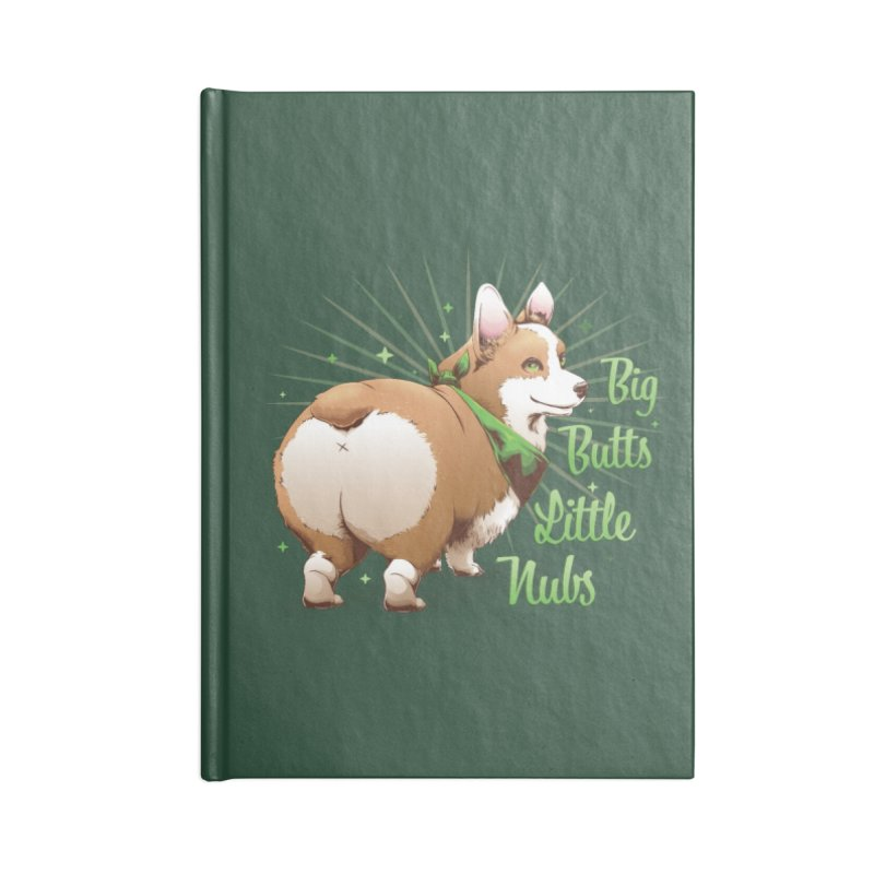 Big Butts Little Nubs - Corgi Accessories Notebook by Red Apple Tees