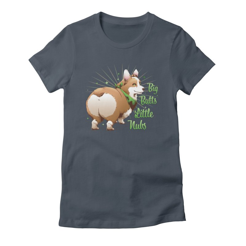 Big Butts Little Nubs - Corgi Women's T-Shirt by Red Apple Tees