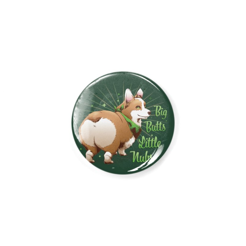 Big Butts Little Nubs - Corgi Accessories Button by Red Apple Tees