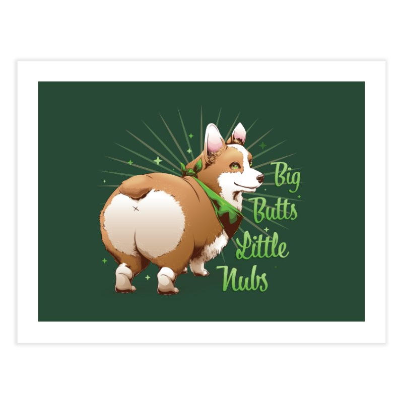 Big Butts Little Nubs - Corgi Home Fine Art Print by Red Apple Tees