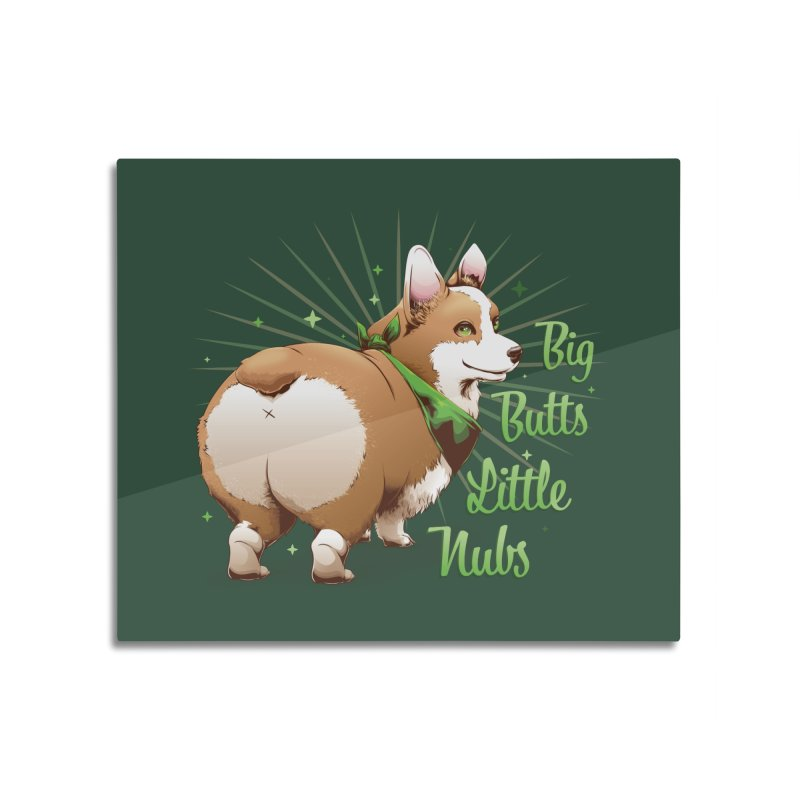 Big Butts Little Nubs - Corgi Home Mounted Aluminum Print by Red Apple Tees