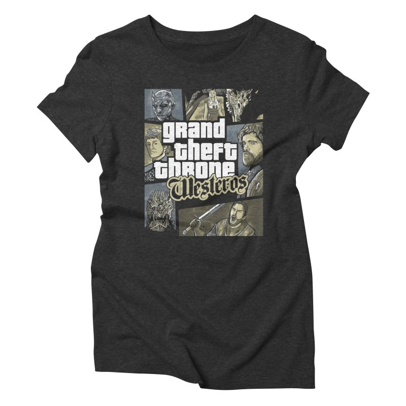 Grand Theft Throne Women's Triblend T-Shirt by Red Bug's Artist Shop
