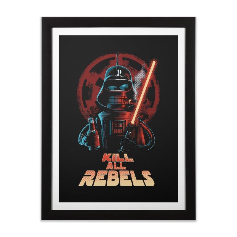 Kill all rebels Home Framed Fine Art Print by Red Bug's Artist Shop