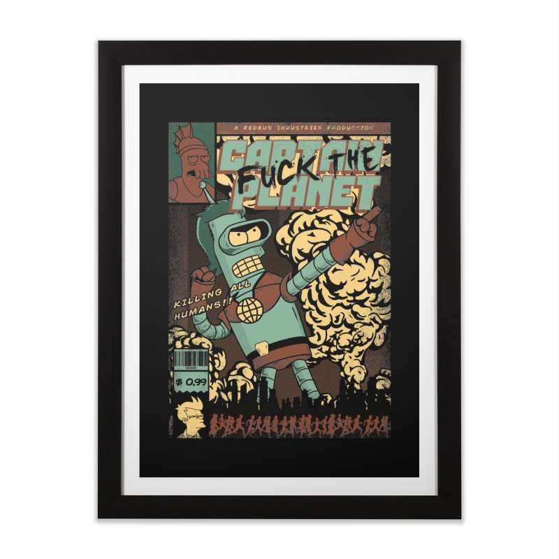Captain Fuck the Planet Home Framed Fine Art Print by Red Bug's Artist Shop