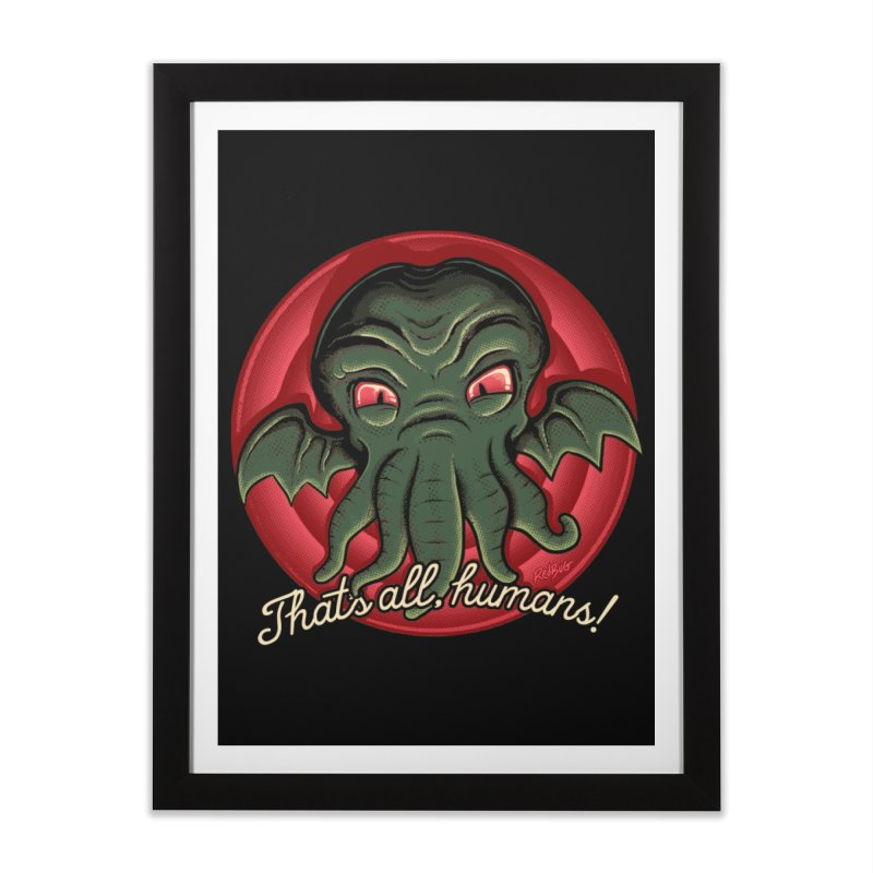 Thats All Home Framed Fine Art Print by Red Bug's Artist Shop