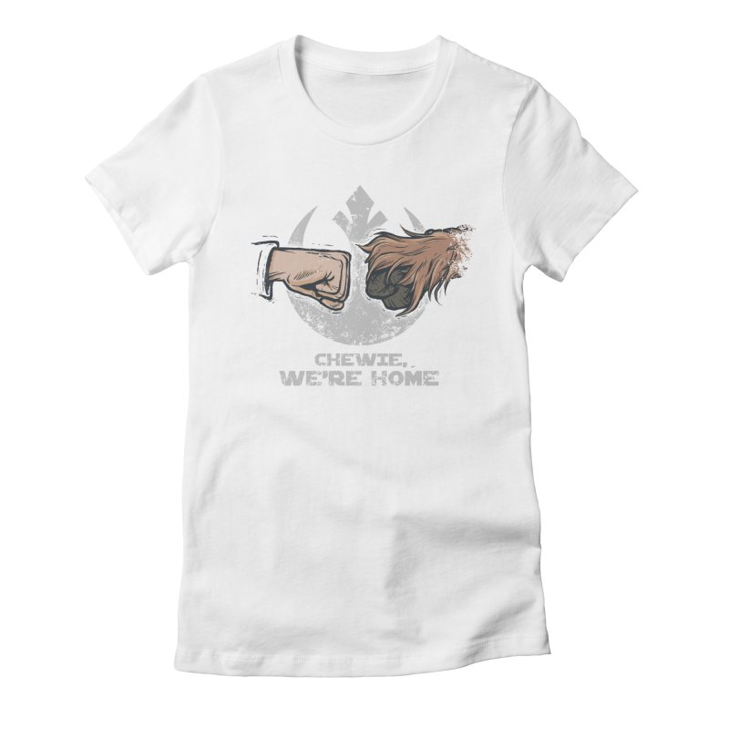 Chewie, We're Home Women's T-Shirt by Red Bug's Artist Shop