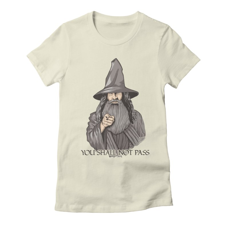 You Shall Not Pass in Women's Fitted T-Shirt Natural by Red Bug's Artist Shop
