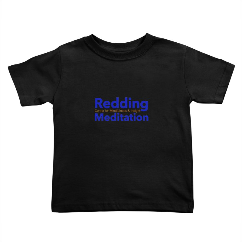 Redding Wear 2 Kids Toddler T-Shirt by reddingmeditation's Artist Shop