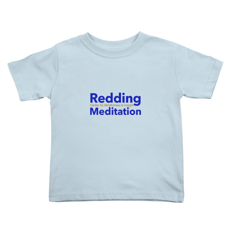 Redding Wear 2 Kids Toddler T-Shirt by Redding Meditation's Artist Shop