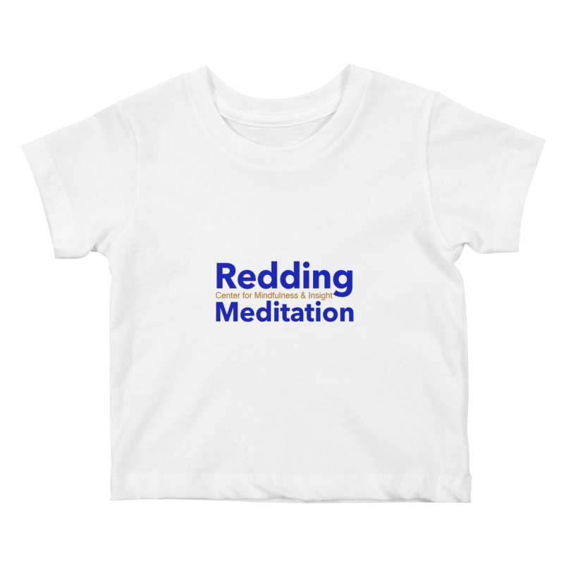 Redding Wear 2 Kids Baby T-Shirt by Redding Meditation's Artist Shop