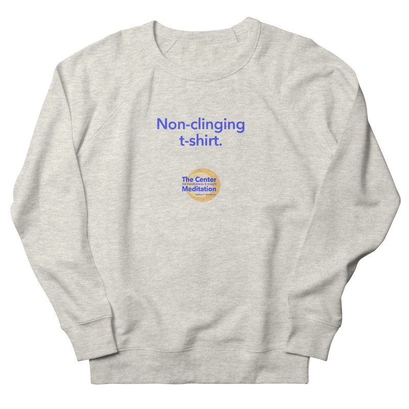 Non-clinging Men's French Terry Sweatshirt by Redding Meditation's Artist Shop