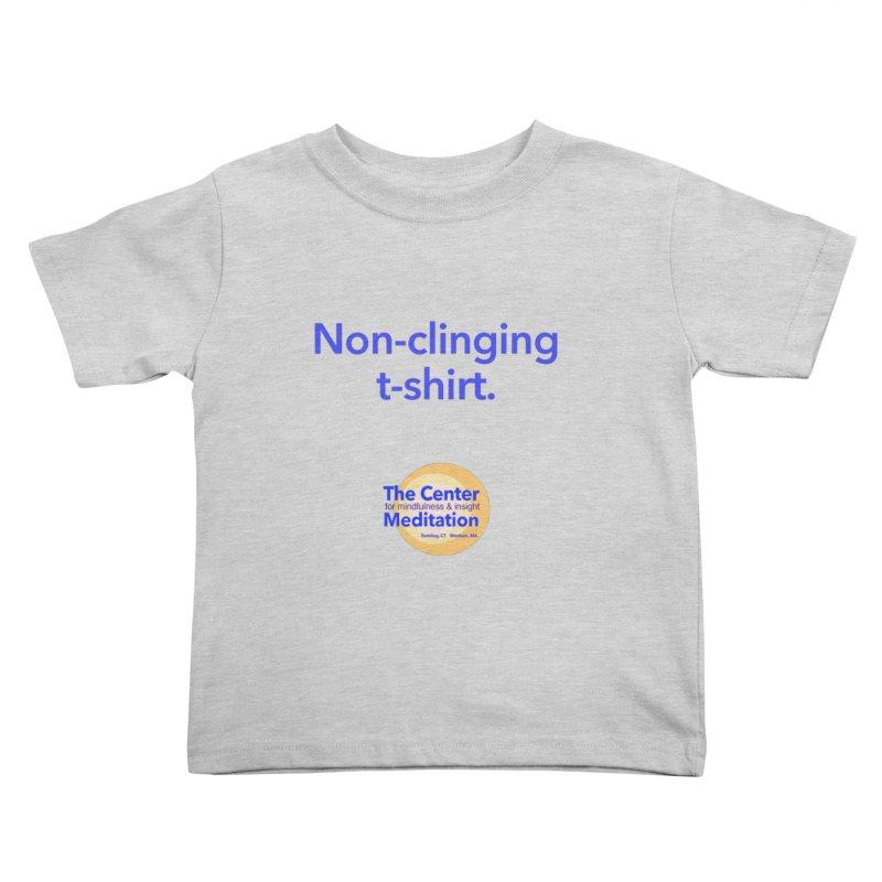 Non-clinging Kids Toddler T-Shirt by reddingmeditation's Artist Shop