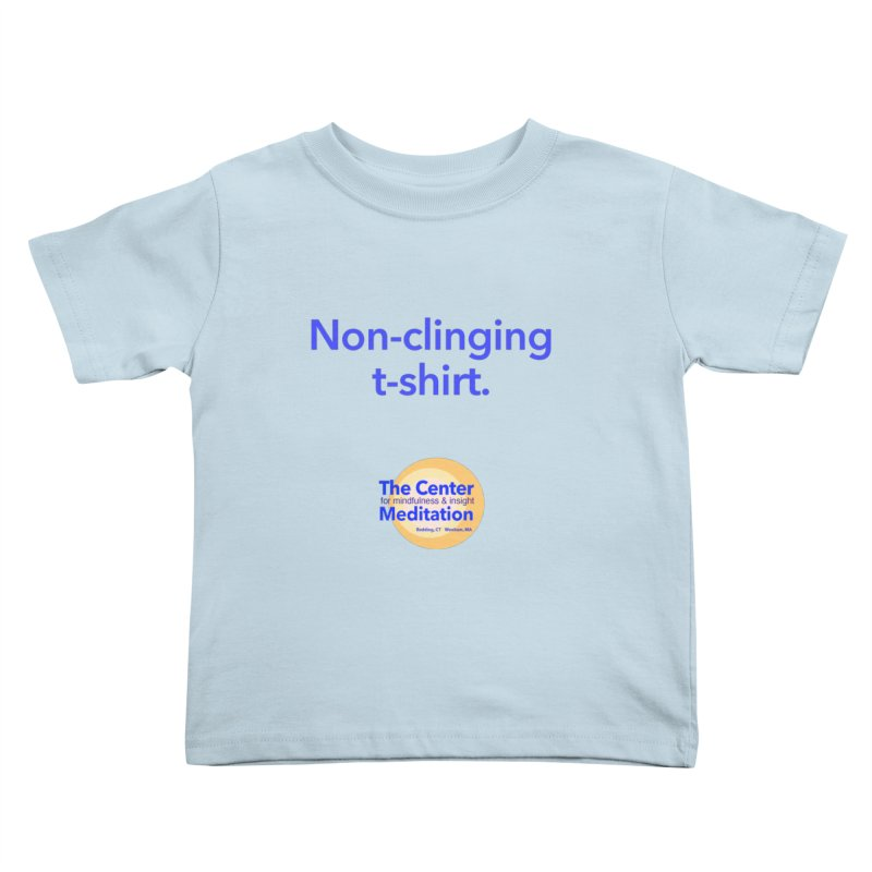 Non-clinging Kids Toddler T-Shirt by reddingmeditation's Artist Shop