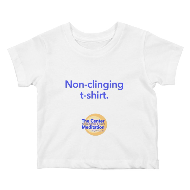 Non-clinging Kids Baby T-Shirt by reddingmeditation's Artist Shop