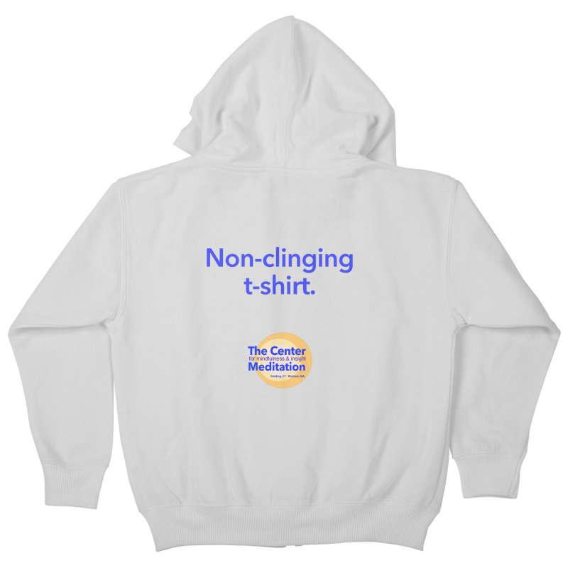 Non-clinging Kids Zip-Up Hoody by reddingmeditation's Artist Shop