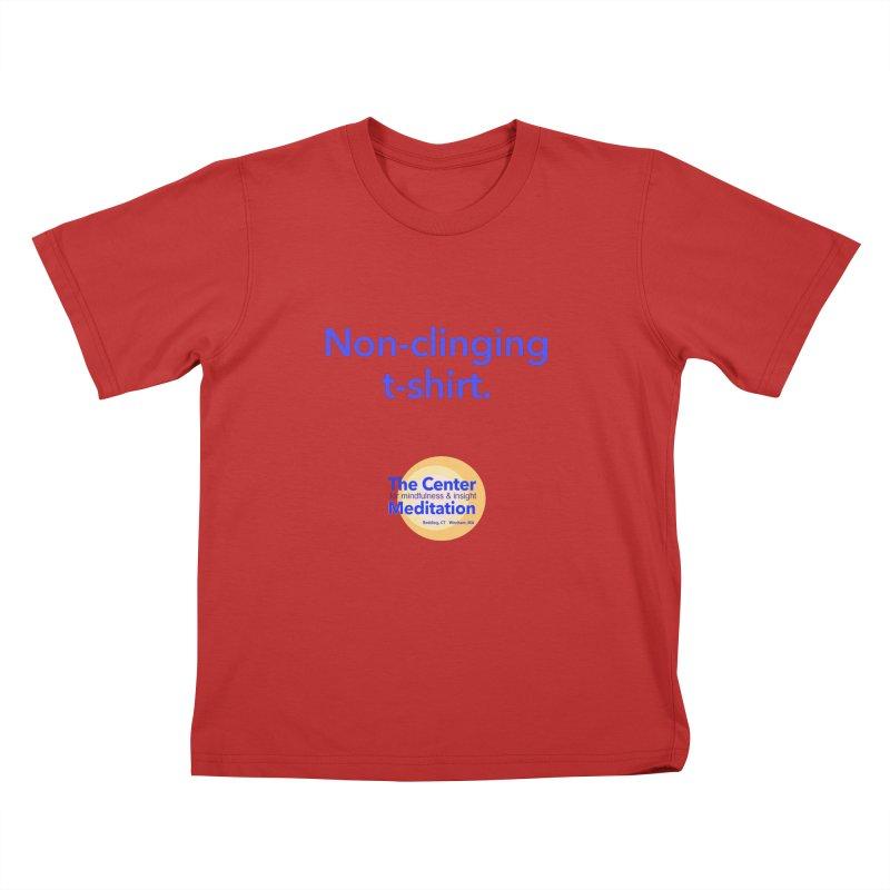 Non-clinging Kids T-Shirt by reddingmeditation's Artist Shop
