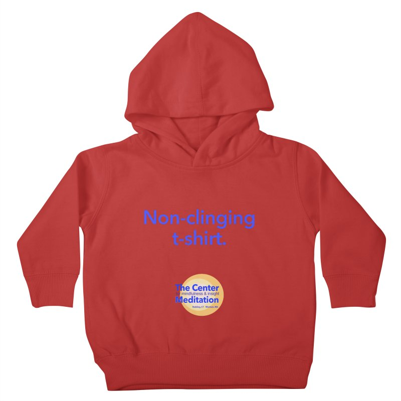 Non-clinging Kids Toddler Pullover Hoody by reddingmeditation's Artist Shop