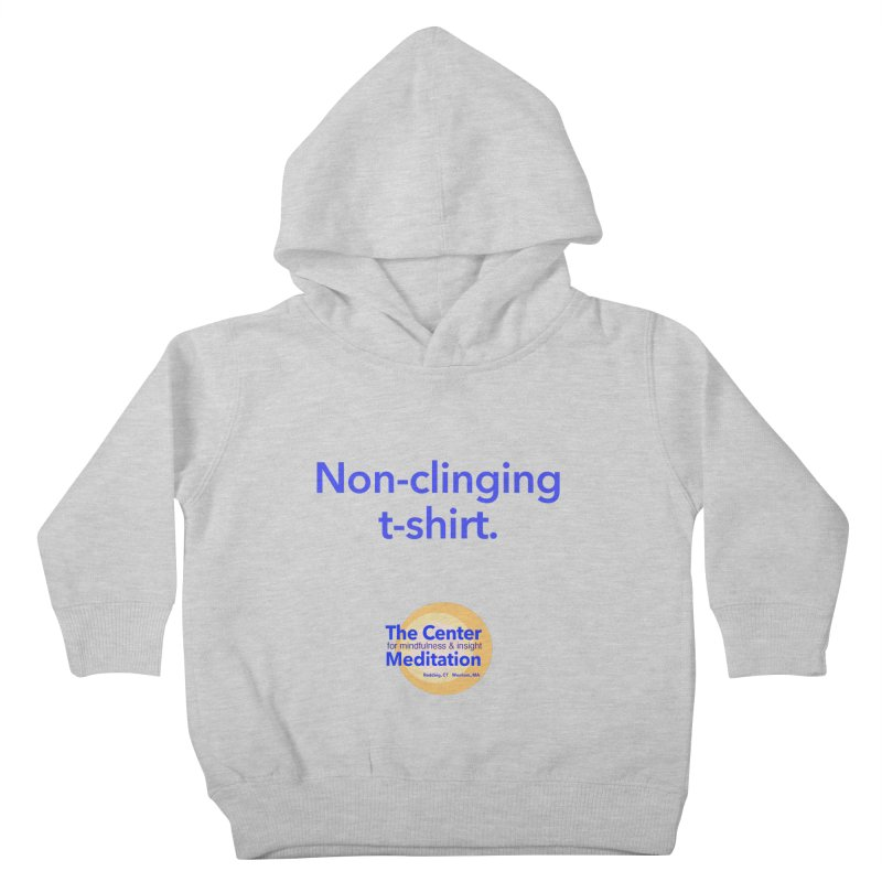 Non-clinging Kids Toddler Pullover Hoody by Redding Meditation's Artist Shop