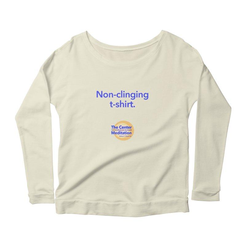 Non-clinging Women's Longsleeve Scoopneck  by reddingmeditation's Artist Shop