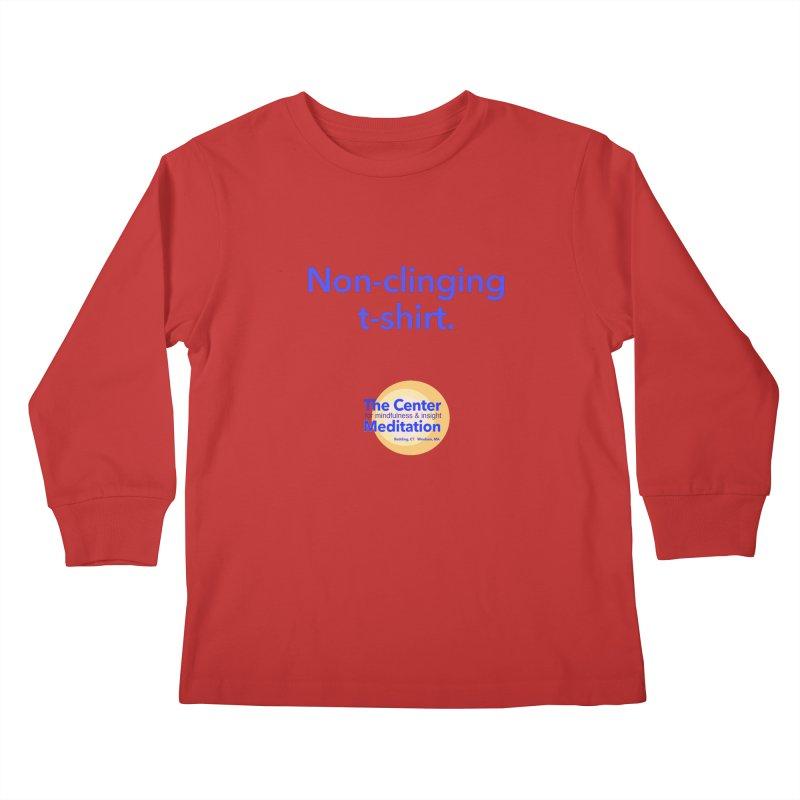 Non-clinging Kids Longsleeve T-Shirt by Redding Meditation's Artist Shop