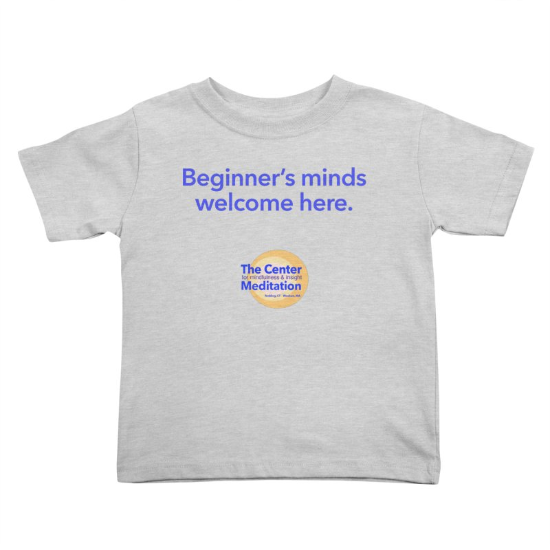 Welcome Kids Toddler T-Shirt by reddingmeditation's Artist Shop