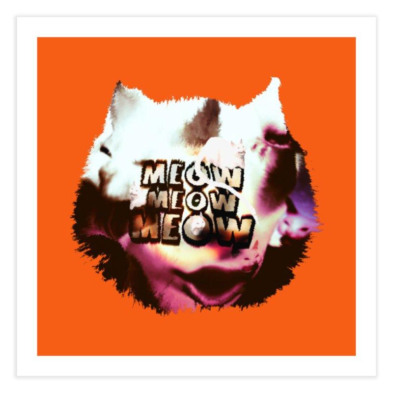 Meow Meow Meow Home Fine Art Print by RedHeat's Shop