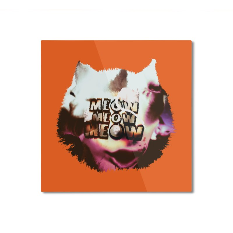 Meow Meow Meow Home Mounted Aluminum Print by RedHeat's Shop