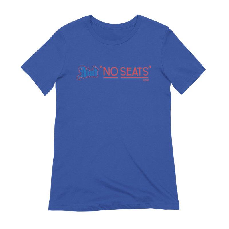 AIN'T NO SEATS 1 Women's Extra Soft T-Shirt by redleggerstudio's Shop
