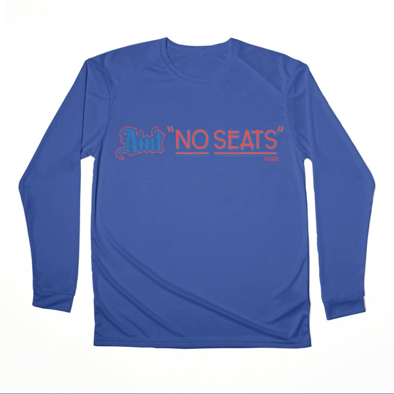 AIN'T NO SEATS 1 Men's Performance Longsleeve T-Shirt by redleggerstudio's Shop