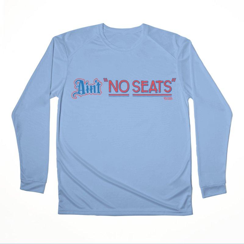 AIN'T NO SEATS 1 Men's Longsleeve T-Shirt by redleggerstudio's Shop