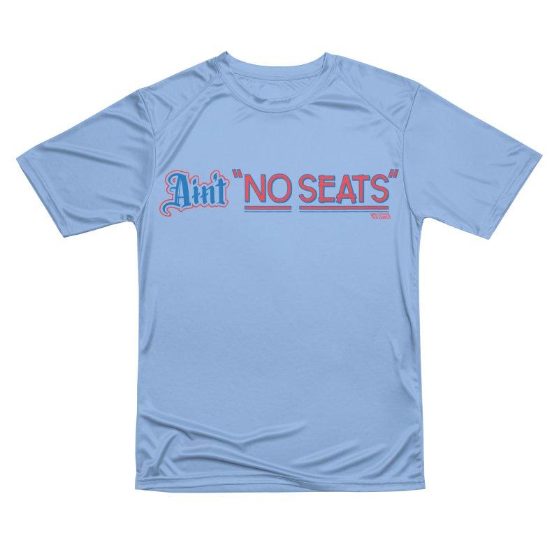 AIN'T NO SEATS 1 Men's Performance T-Shirt by redleggerstudio's Shop
