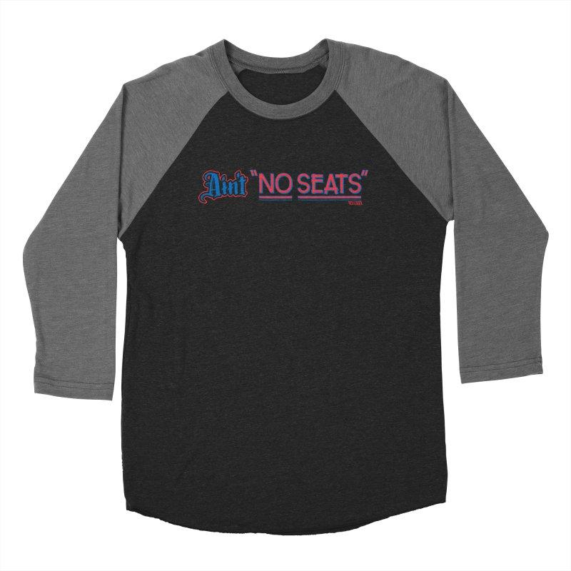 AIN'T NO SEATS 1 Men's Baseball Triblend Longsleeve T-Shirt by redleggerstudio's Shop