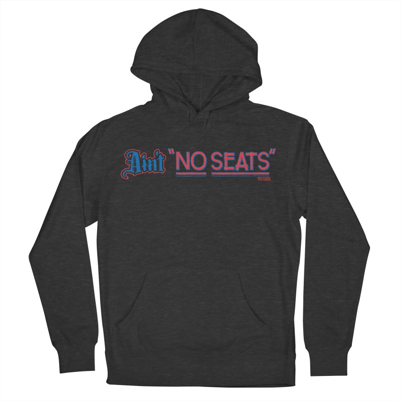 AIN'T NO SEATS 1 Women's French Terry Pullover Hoody by redleggerstudio's Shop