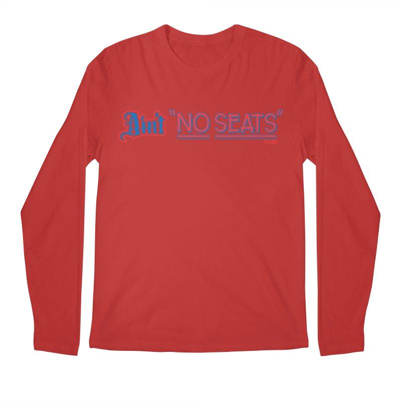 AIN'T NO SEATS 1 Men's Regular Longsleeve T-Shirt by redleggerstudio's Shop