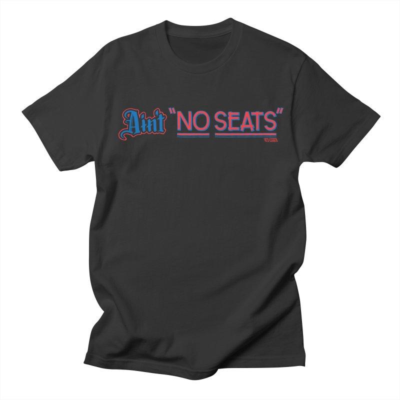 AIN'T NO SEATS 1 Women's Regular Unisex T-Shirt by redleggerstudio's Shop