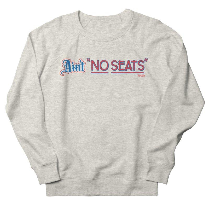 AIN'T NO SEATS 1 Women's French Terry Sweatshirt by redleggerstudio's Shop