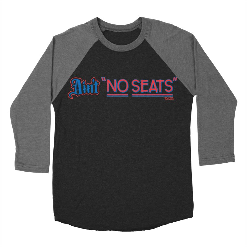 AIN'T NO SEATS 1 Women's Baseball Triblend Longsleeve T-Shirt by redleggerstudio's Shop