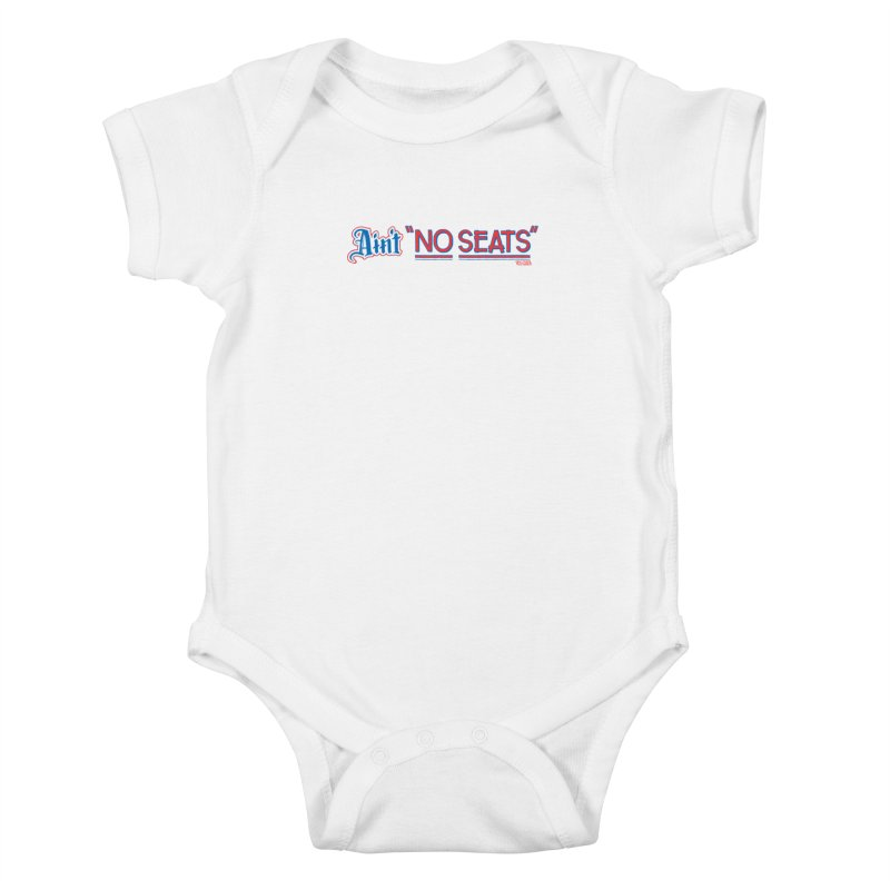AIN'T NO SEATS 1 Kids Baby Bodysuit by redleggerstudio's Shop