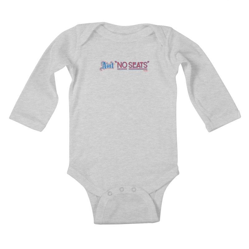 AIN'T NO SEATS 1 Kids Baby Longsleeve Bodysuit by redleggerstudio's Shop