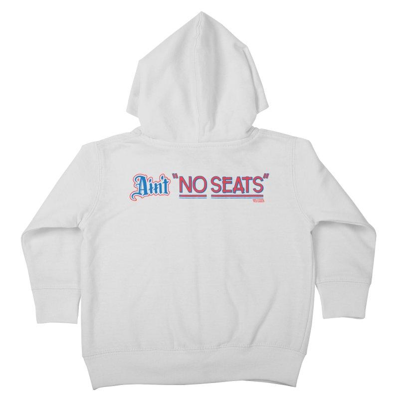 AIN'T NO SEATS 1 Kids Toddler Zip-Up Hoody by redleggerstudio's Shop