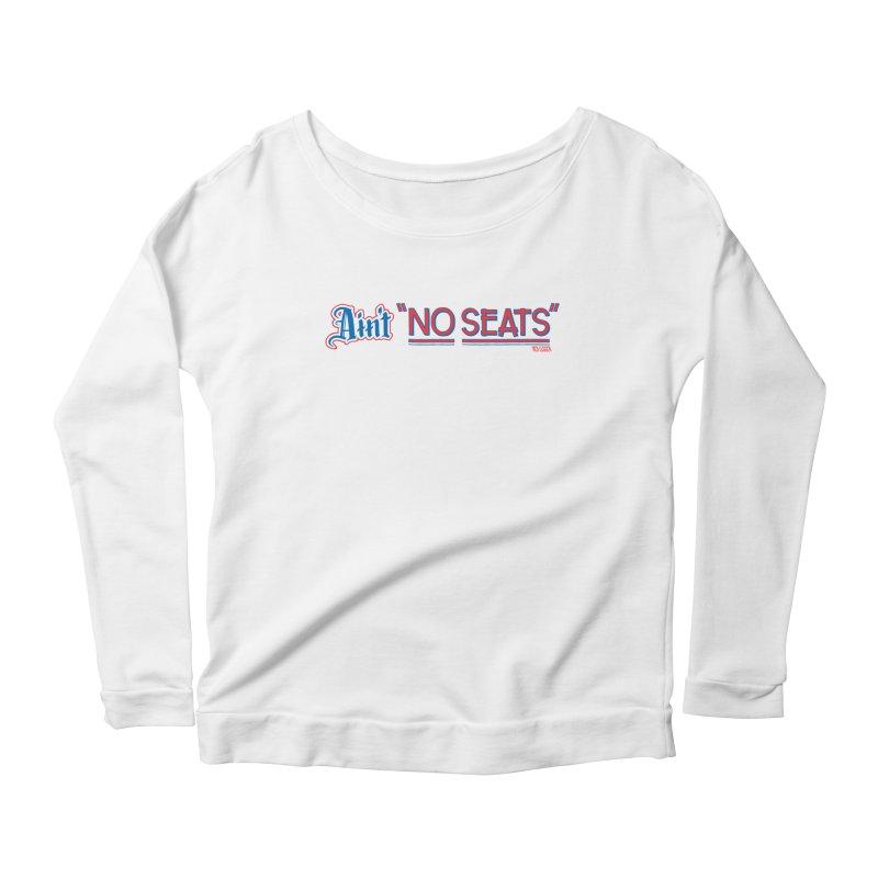 AIN'T NO SEATS 1 Women's Scoop Neck Longsleeve T-Shirt by redleggerstudio's Shop