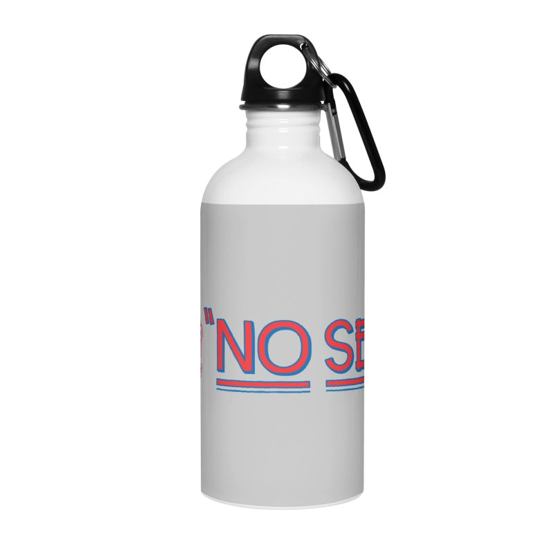AIN'T NO SEATS 1 Accessories Water Bottle by redleggerstudio's Shop