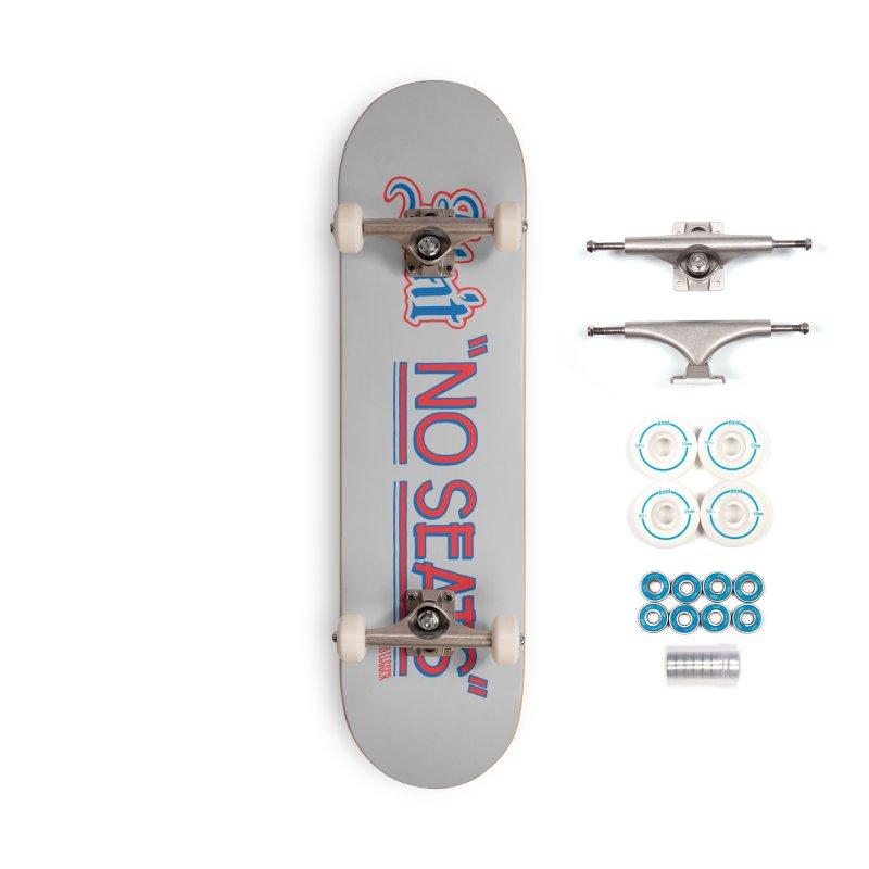 AIN'T NO SEATS 1 Accessories Complete - Basic Skateboard by redleggerstudio's Shop