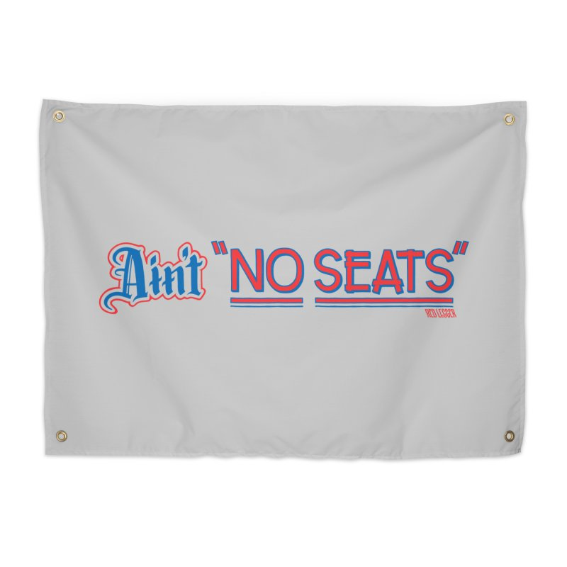 AIN'T NO SEATS 1 Home Tapestry by redleggerstudio's Shop